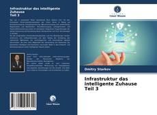 Bookcover of Infrastruktur das intelligente Zuhause Teil 3