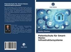 Bookcover of Patentschutz für Smart-Home-Infrastruktursysteme