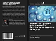 Обложка Protección de patentes para sistemas de infraestructura doméstica inteligente