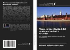 Portada del libro de Macrocompetitividad del modelo económico nacional