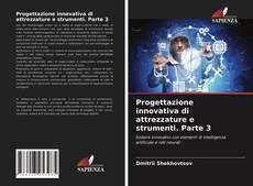 Обложка Progettazione innovativa di attrezzature e strumenti. Parte 3