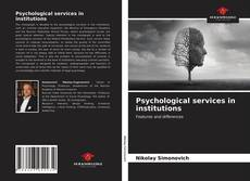 Bookcover of Psychological services in institutions