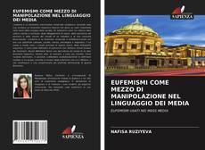 EUFEMISMI COME MEZZO DI MANIPOLAZIONE NEL LINGUAGGIO DEI MEDIA的封面