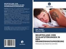 BEURTEILUNG VON SCHLAFSTÖRUNGEN IN DER KRANKENHAUSUMGEBUNG kitap kapağı