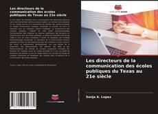 Portada del libro de Les directeurs de la communication des écoles publiques du Texas au 21e siècle