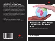 Bookcover of Understanding the African Continental Free Trade Area
