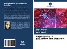 Bookcover of Angiogenese in gesundheit und krankheit