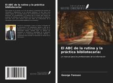 Couverture de El ABC de la rutina y la práctica bibliotecaria: