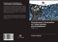 Bookcover of Format pour l'évaluation et l'intervention psychologiques