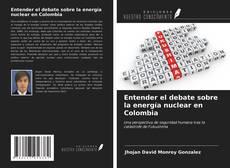 Couverture de Entender el debate sobre la energía nuclear en Colombia