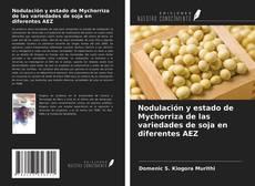 Bookcover of Nodulación y estado de Mychorriza de las variedades de soja en diferentes AEZ