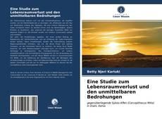 Bookcover of Eine Studie zum Lebensraumverlust und den unmittelbaren Bedrohungen