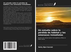 Bookcover of Un estudio sobre la pérdida de hábitat y las amenazas inmediatas