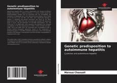 Genetic predisposition to autoimmune hepatitis的封面