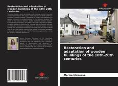 Buchcover von Restoration and adaptation of wooden buildings of the 18th-20th centuries