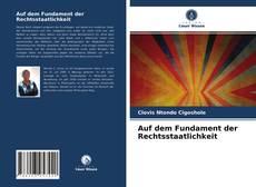 Capa do livro de Auf dem Fundament der Rechtsstaatlichkeit