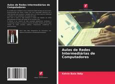 Bookcover of Aulas de Redes Intermediárias de Computadores