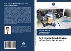 Bookcover of Full Mouth Rehabilitation - Ein klinischer Ansatz