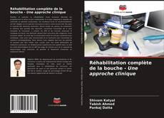 Обложка Réhabilitation complète de la bouche - Une approche clinique