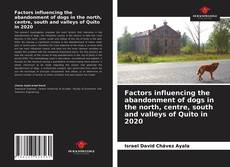Factors influencing the abandonment of dogs in the north, centre, south and valleys of Quito in 2020的封面