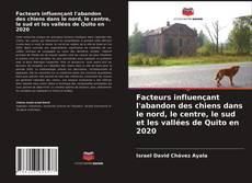 Portada del libro de Facteurs influençant l'abandon des chiens dans le nord, le centre, le sud et les vallées de Quito en 2020