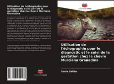 Обложка Utilisation de l'échographie pour le diagnostic et le suivi de la gestation chez la chèvre Murciano Granadina