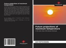 Bookcover of Future projections of maximum temperature