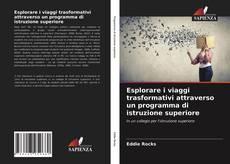 Bookcover of Esplorare i viaggi trasformativi attraverso un programma di istruzione superiore