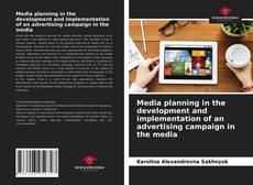 Bookcover of Media planning in the development and implementation of an advertising campaign in the media