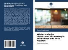 Copertina di Wörterbuch der dialektalen Phraseologie: Traditionen und neue Ansätze