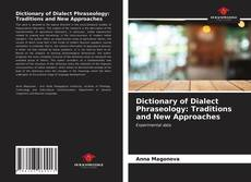 Dictionary of Dialect Phraseology: Traditions and New Approaches的封面