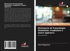 Copertina di Dizionario di fraseologia dialettale: tradizioni e nuovi approcci
