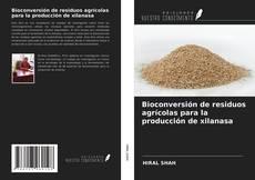 Capa do livro de Bioconversión de residuos agrícolas para la producción de xilanasa