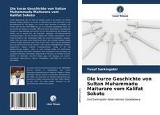 Bookcover of Die kurze Geschichte von Sultan Muhammadu Maiturare vom Kalifat Sokoto