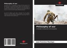 Borítókép a  Philosophy of war - hoz