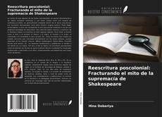Обложка Reescritura poscolonial: Fracturando el mito de la supremacía de Shakespeare