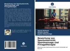 Borítókép a  Bewertung von Sportunterricht, Sportmassage und Friragetherapie - hoz