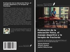 Обложка Evaluación de la educación física, el masaje deportivo y la terapia de fracturas