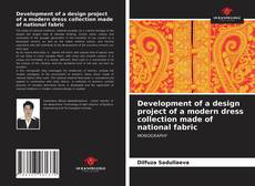 Couverture de Development of a design project of a modern dress collection made of national fabric