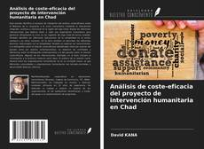 Couverture de Análisis de coste-eficacia del proyecto de intervención humanitaria en Chad