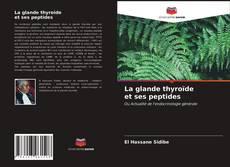 Couverture de La glande thyroïde et ses peptides