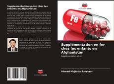 Copertina di Supplémentation en fer chez les enfants en Afghanistan