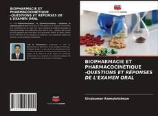 Copertina di BIOPHARMACIE ET PHARMACOCINÉTIQUE -QUESTIONS ET RÉPONSES DE L'EXAMEN ORAL