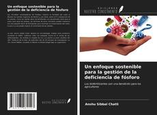 Couverture de Un enfoque sostenible para la gestión de la deficiencia de fósforo
