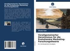 Обложка Verallgemeinerter Darwinismus für die Evolutionäre Marketing-Forschungstheorie