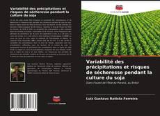 Copertina di Variabilité des précipitations et risques de sécheresse pendant la culture du soja