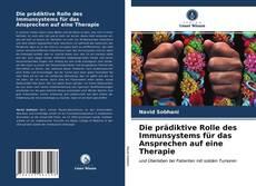 Bookcover of Die prädiktive Rolle des Immunsystems für das Ansprechen auf eine Therapie