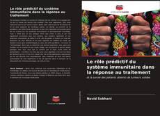 Bookcover of Le rôle prédictif du système immunitaire dans la réponse au traitement