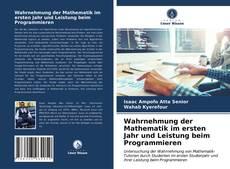 Bookcover of Wahrnehmung der Mathematik im ersten Jahr und Leistung beim Programmieren