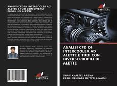 Copertina di ANALISI CFD DI INTERCOOLER AD ALETTE E TUBI CON DIVERSI PROFILI DI ALETTE